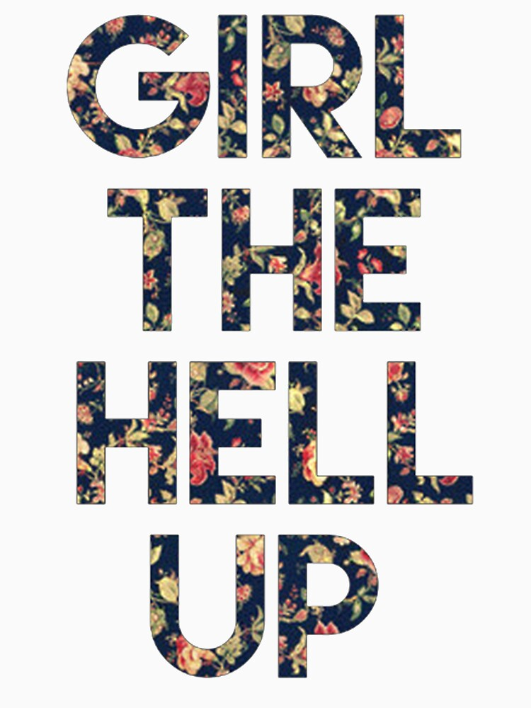 Girl The Hell Up | Women's Fitted Scoop T-Shirt