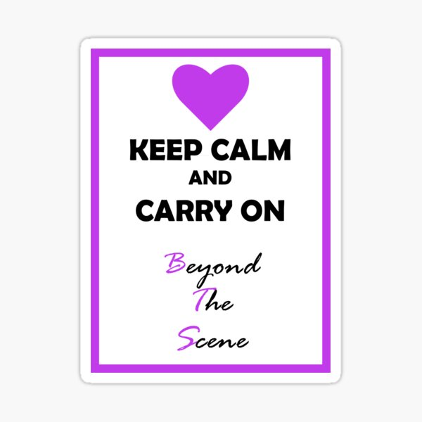 Keep Calm and Carry On - Beyond The Scene Sticker