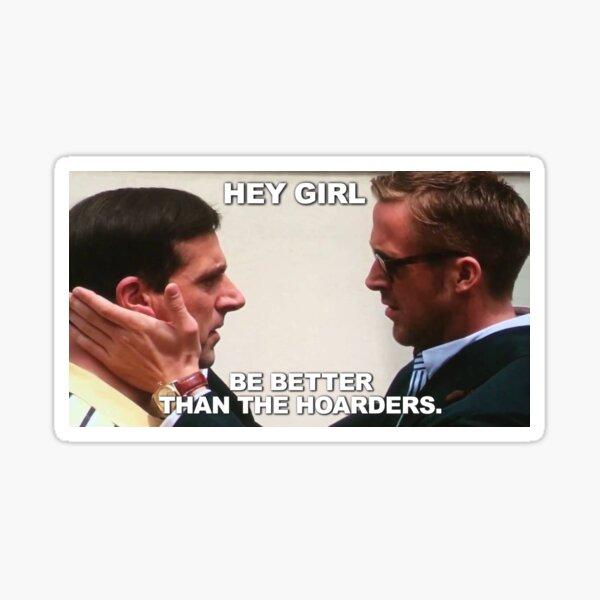 Hey Girl Hoarders Sticker