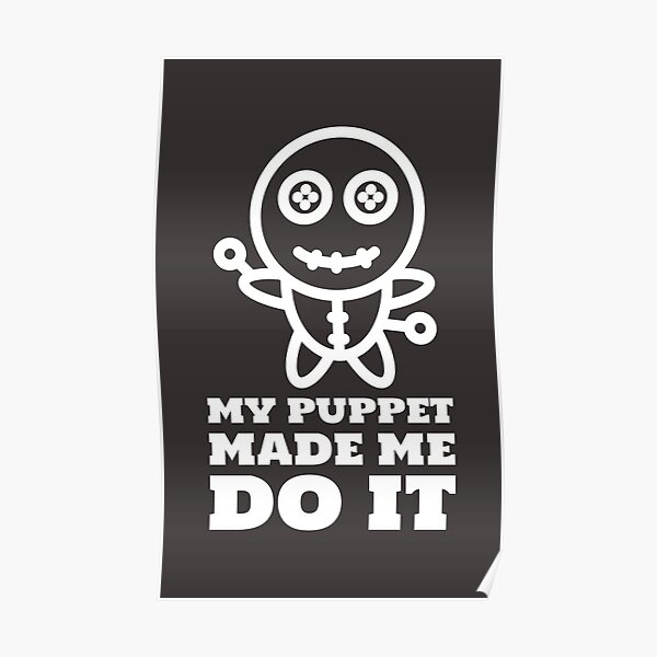 My Puppet Made Me Do It Poster