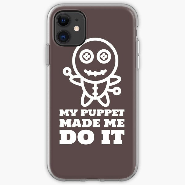 My Puppet Made Me Do It iPhone Soft Case
