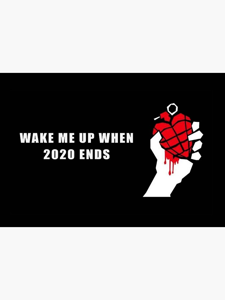 Wake Me Up When 2020 Ends Design by tylers2001