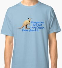 Kangaroos are just T-rex deer. Think about it. Classic T-Shirt