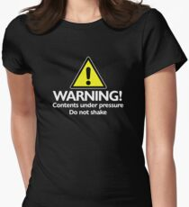 Warning! contents under pressure... do not shake Women's Fitted T-Shirt