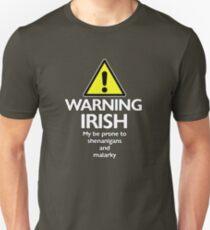 Warning Irish prone to shenanigans and malarky T-Shirt