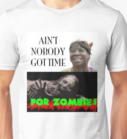 Sweet Brown - No Time 4 Zombies Unisex T-Shirt