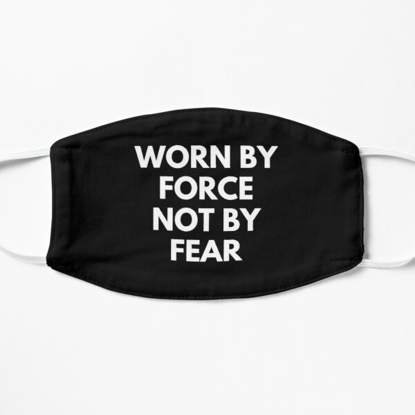 Worn By Force Not By Fear Mask, Troll Mask, Fight The Power Mask, Silent Protest Mask  Mask
