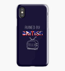Ruined By British Telly /updated/ iPhone Case/Skin