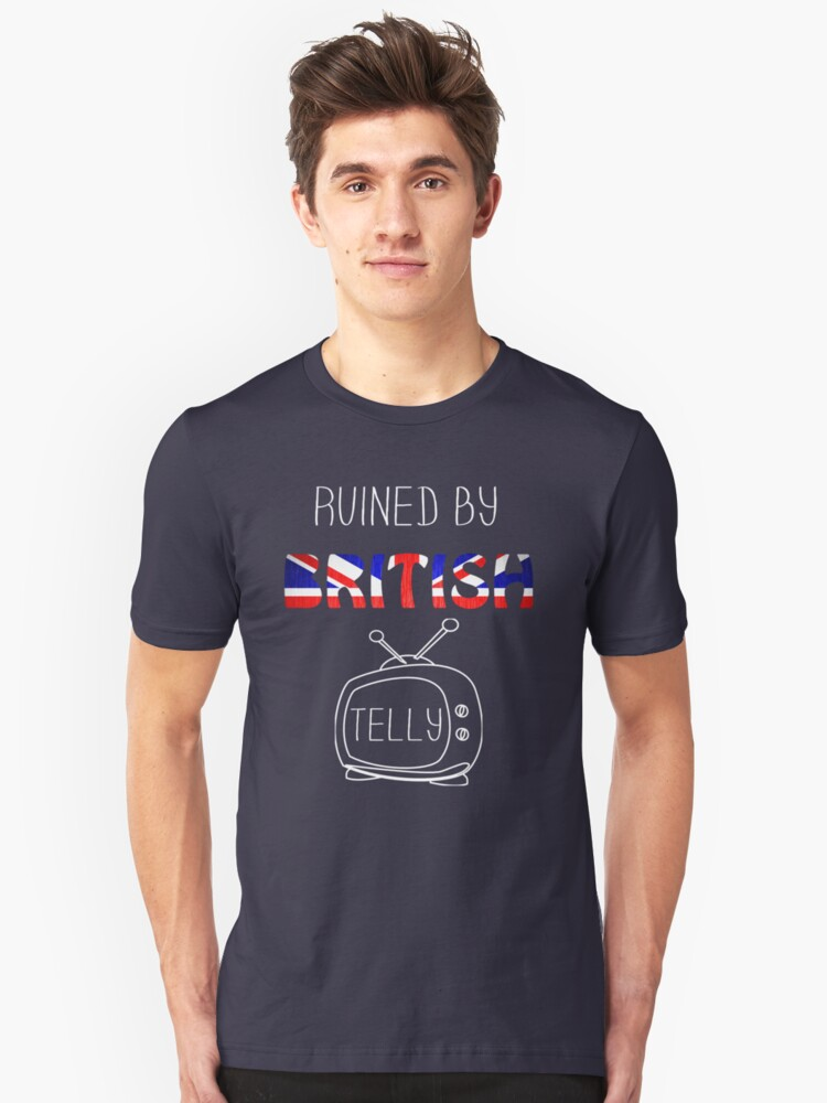 Ruined By British Telly /updated/ Unisex T-Shirt Front