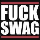 Fuck SWAG by Inspire Store