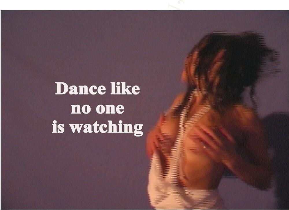 Sayings 'Dance like noone is watching' by BBBango
