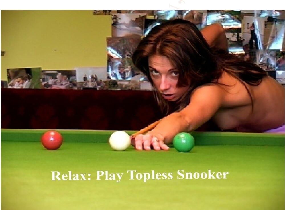 Sayings 'Relax, Play Topless Snooker' by BBBango