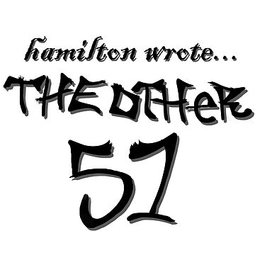 Hamilton wrote... the other 51 - black text by lovelikewinter3