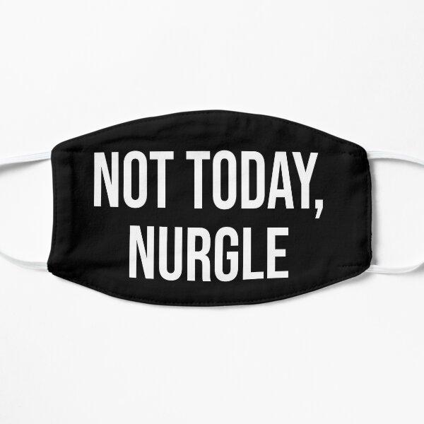 Not Today, Nurgle Flat Mask