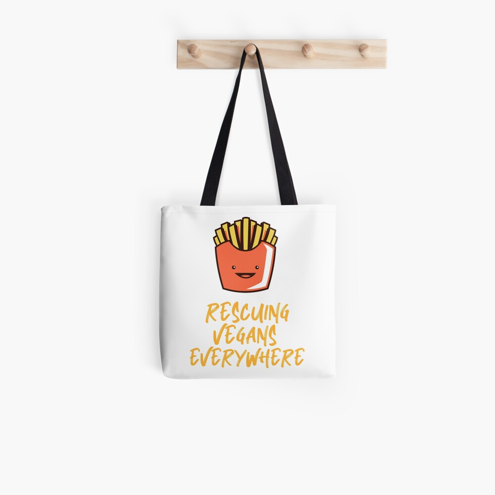 Rescuing Vegans Everywhere with Fries Tote Bag