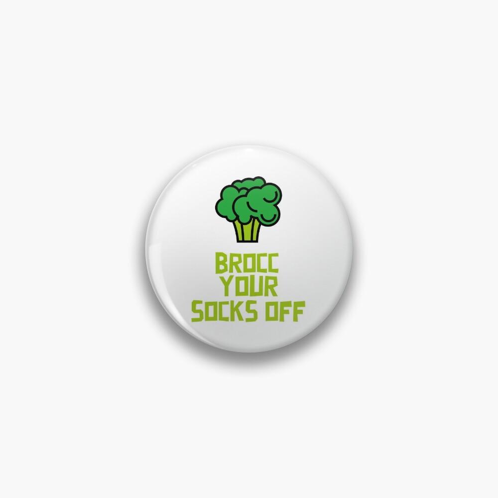Brocc Your Socks Off Pin
