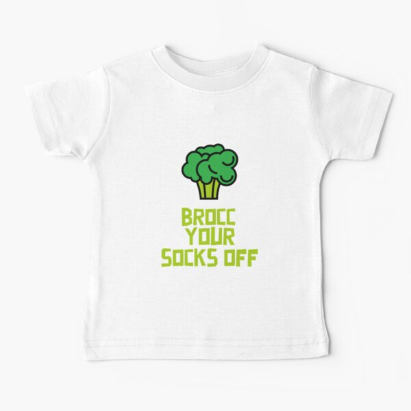 Brocc Your Socks Off Baby T-Shirt