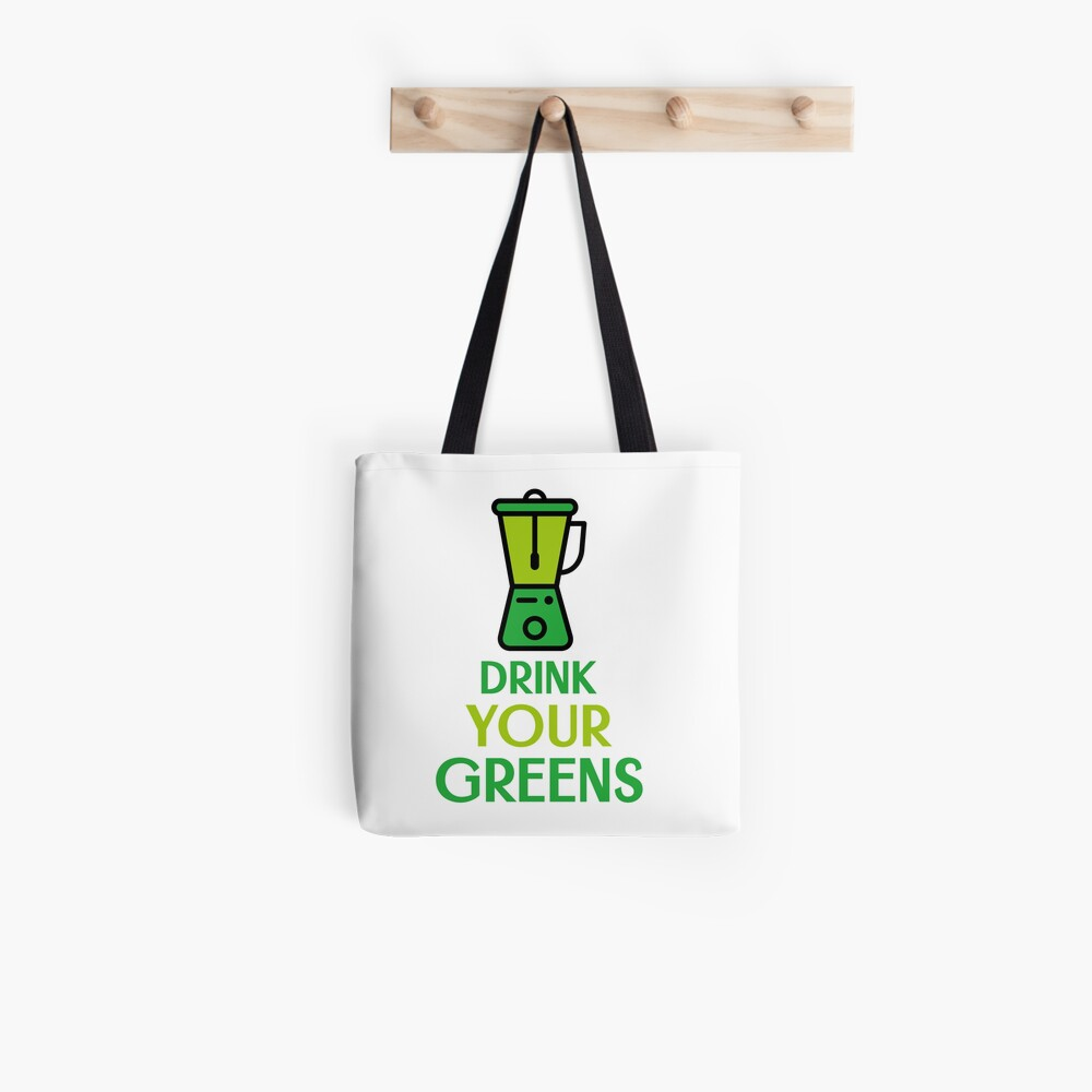 Drink Your Greens Tote Bag