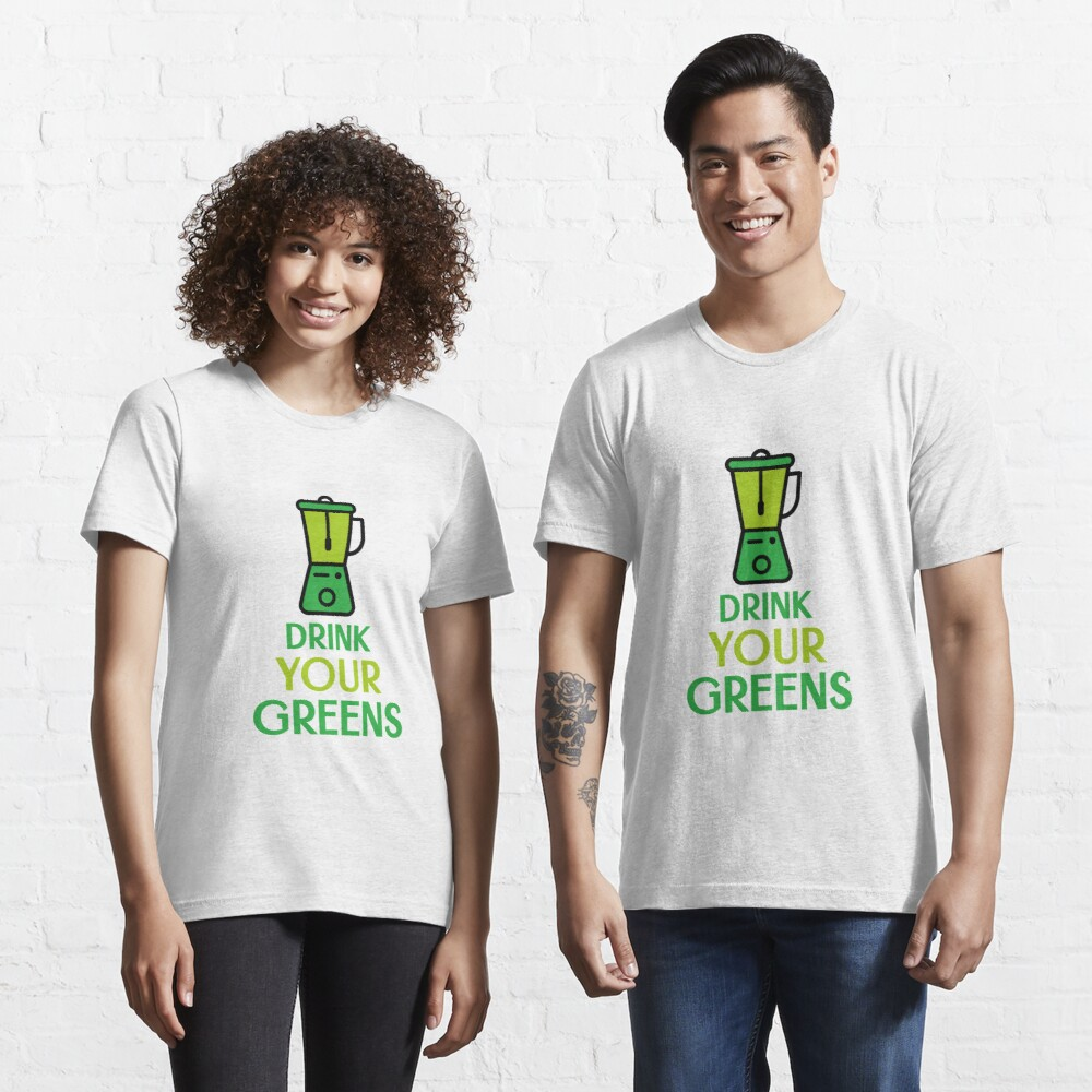 Drink Your Greens Essential T-Shirt