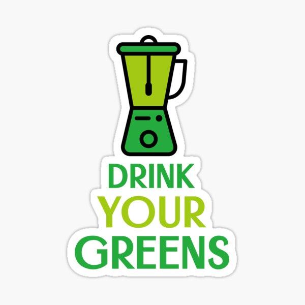 Drink Your Greens Sticker