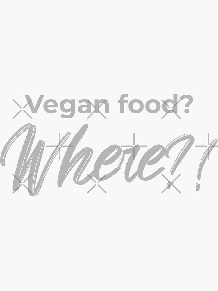 Vegan Food? Where? by nikkihstokes
