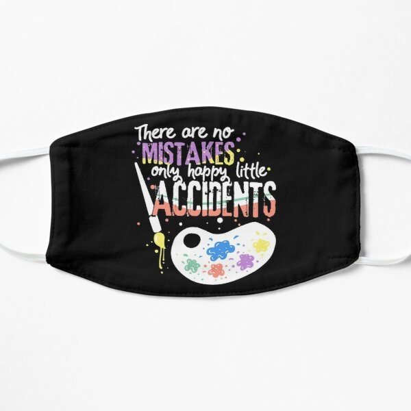 There are no MISTAKES only happy little ACCIDENTS | Painting Design Flat Mask