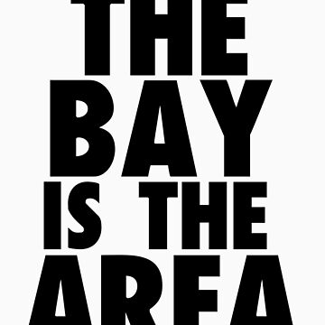 The Bay is The Area Block Tee by themarvdesigns