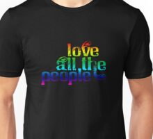 Love All The People (Pride Version) Unisex T-Shirt