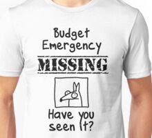 Budget Emergency! Unisex T-Shirt