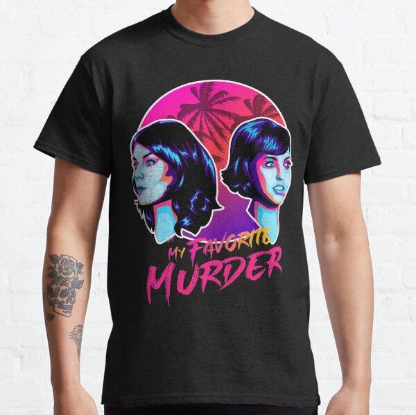 My Favorite Murder Classic T-Shirt