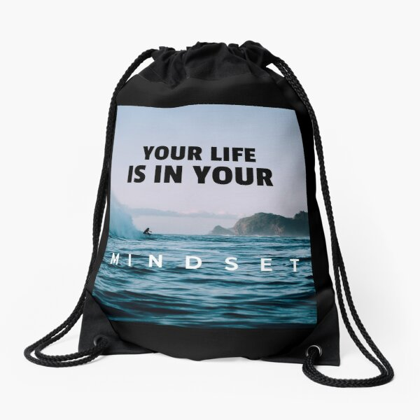 Your Life is in your Mindset Drawstring Bag