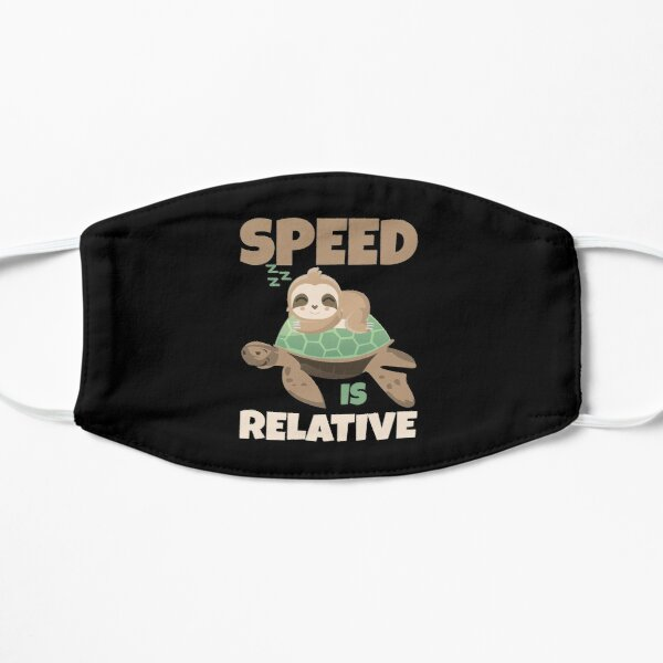 Speed is relative Sloth Turtle  Mask