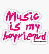 Music Is My Boyfriend Sticker
