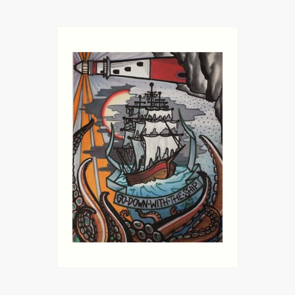 go down with the ship. Art Print