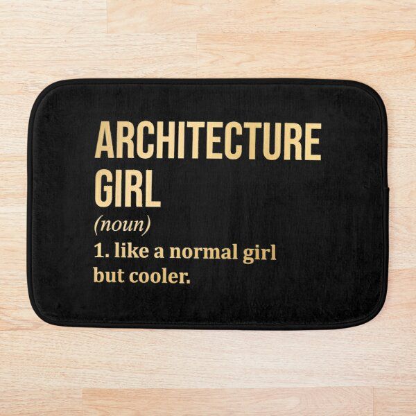 Architecture Girl Funny Saying in Gold Bath Mat