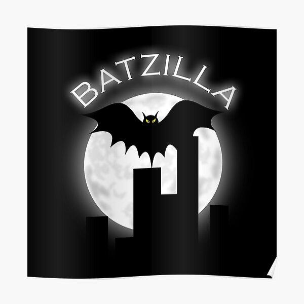 Batzilla over a cityscape Poster