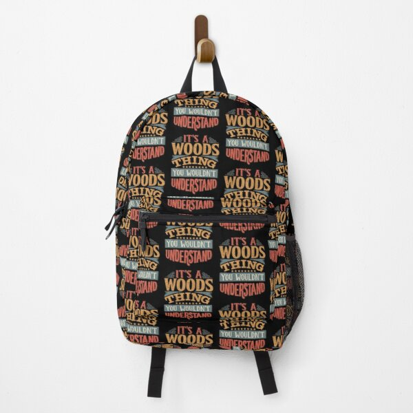 Woods Family Name -  It's A Woods Thing You Wouldn't Understand Backpack