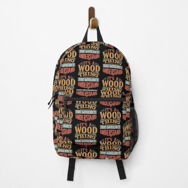 Wood Family Name -  It's A Wood Thing You Wouldn't Understand Backpack