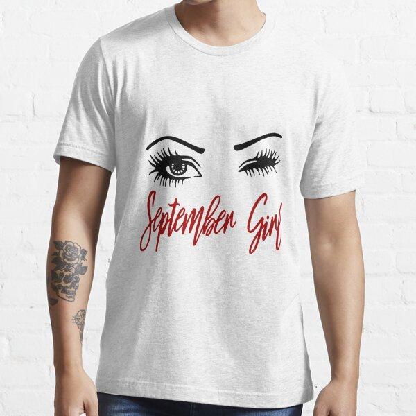 SEPTEMBER GIRL SHIRT Essential T-Shirt