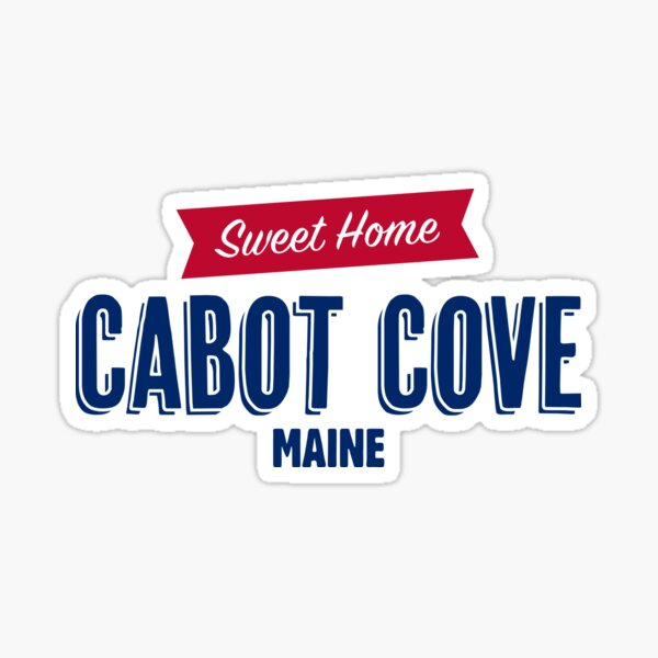 Sweet Home Cabot Cove Maine Sticker
