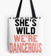I'm Sweet She's Wild We're Dangerous (2 of 2) Tote Bag