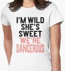 Im WIld She's Sweet We're Dangerous (1 of 2) Women's Fitted T-Shirt
