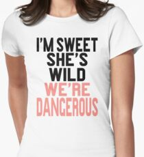I'm Sweet She's Wild We're Dangerous (2 of 2) Women's Fitted T-Shirt