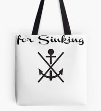 Anchors Are For Sinking Tote Bag