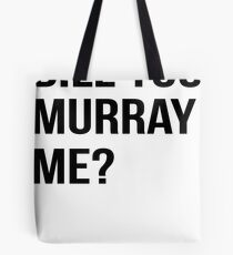 Bill You Murray Me ? Tote Bag
