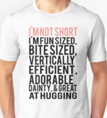 I'm Not Short Im Fun Sized Bite Sized Vertically Efficient Adorable Danty & Great At Hugging Slim Fit T-Shirt