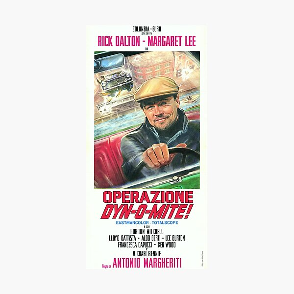 Rick Dalton: Operazione Dyn-O-Mite (poster & sticker) // Leonardo DiCaprio Photographic Print