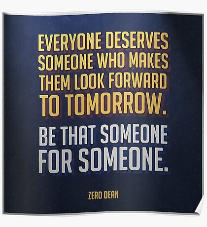 Everyone deserves someone who makes them look forward to tomorrow. Poster