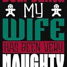Dear Santa Naughty Wife by EthosWear