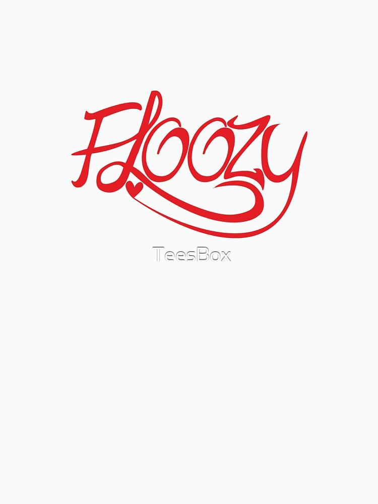 Floozy by TeesBox